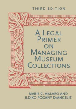 A Legal Primer on Managing Museum Collections (Paperback)