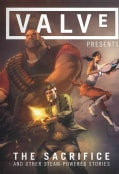 Valve Presents The Sacrifice and Other Steam-Powered Stories (Hardcover)