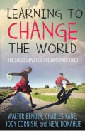 Learning to Change the World: The Social Impact of One Laptop Per Child (Hardcover)