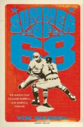 Summer of '68: The Season That Changed Baseball - and America - Forever (Hardcover)