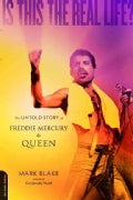Is This the Real Life?: The Untold Story of Freddie Mercury & Queen (Paperback)