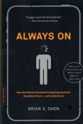 Always On: How the iPhone Unlocked the Anything-Anytime-Anywhere Future-and Locked Us In (Paperback)