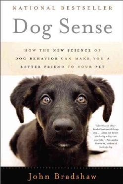 Dog Sense: How the New Science of Dog Behavior Can Make You a Better Friend to Your Pet (Paperback)