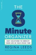 The 8 Minute Organizer: Easy Solutions to Simplify Your Life in Your Spare Time (Paperback)