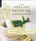 The Healing Remedies Sourcebook: Over 1,000 Natural Remedies to Prevent and Cure Common Ailments (Paperback)