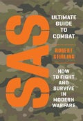 SAS Ultimate Guide to Combat: How to Fight and Survive in Modern Warfare (Hardcover)