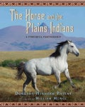 The Horse and the Plains Indians: A Powerful Partnership (Hardcover)