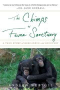 The Chimps of Fauna Sanctuary: A True Story of Resilience and Recovery (Paperback)