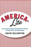 America-Lite: How Imperial Academia Dismantled Our Culture (and Ushered In the Obamacrats) (Hardcover)