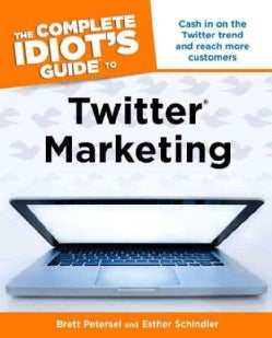 The Complete Idiot's Guide to Twitter Marketing (Paperback)