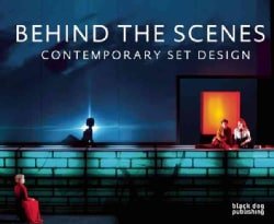 Behind the Scenes: Contemporary Set Design (Paperback)
