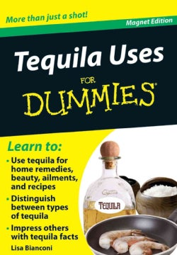 Tequila Uses for Dummies Refrigerator Magnet Books: More Than Just a Shot! (Hardcover)