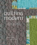 Quilting Modern: Techniques and Projects for Improvisational Quilts (Paperback)