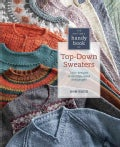 The Knitter's Handy Book of Top-Down Sweaters: Basic designs in multiple sizes and gauges (Hardcover)