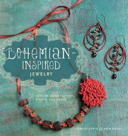 Bohemian-Inspired Jewelry: 50 Designs Using Leather, Ribbon, and Cords (Paperback)