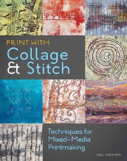 Print With Collage and Stitch: Techniques for Mixed-Media Printmaking (Paperback)