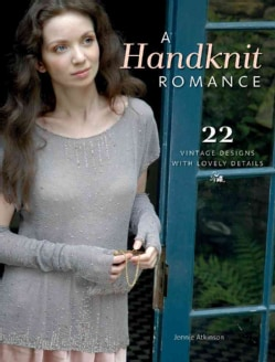 A Handknit Romance: 22 Vintage Designs With Lovely Details (Paperback)