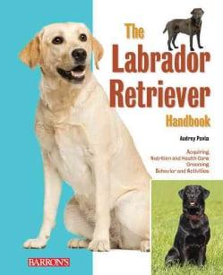 The Labrador Retriever Handbook (Paperback)