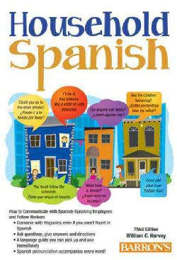 Household Spanish: How to Communicate with Spanish-Speaking Employees and Fellow Workers (Paperback)