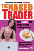 The Naked Trader: How Anyone Can Make Money Trading Shares: Ebook Included (Paperback)