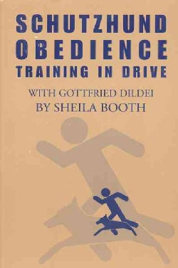Schutzhund Obedience: Training in Drive (Paperback)