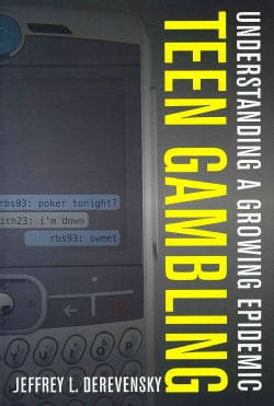 Teen Gambling: Understanding a Growing Epidemic (Hardcover)