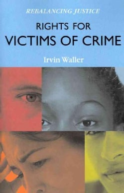Rights for Victims of Crime: Rebalancing Justice (Paperback)