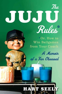 The Juju Rules: Or, How to Win Ballgames from Your Couch: A Memoir of a Fan Obsessed (Hardcover)