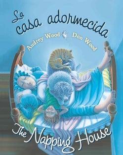 La casa adormecida / The Napping House (Board book)