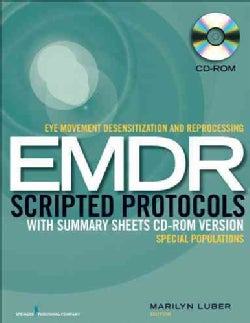 Eye Movement Desensitization and Reprocessing (EMDR) Scripted Protocols With Summary Sheets: Special Populations (CD-ROM)