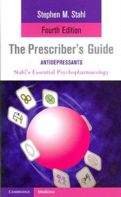 Stahl's Essential Psychopharmacology: The Prescriber's Guide: Antidepressants (Paperback)