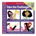 Take the Challenge!: Crazy Challenges and Silly Thrills to Explore Your Talents and Everyday Skills (Spiral bound)