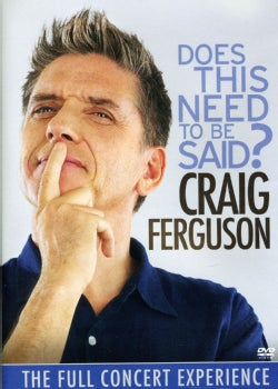 Craig Ferguson: Does This Need To Be Said? (DVD)