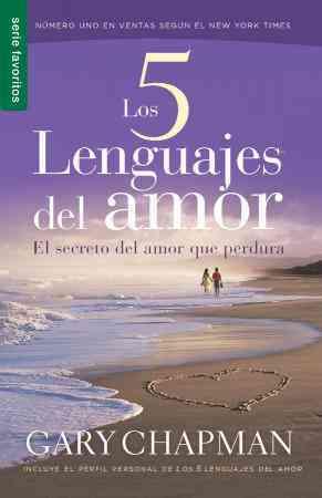Los 5 lenguajes del amor / The Five love languages: El secreto del amor que perdura / The Secret of Love That Sur... (Paperback)