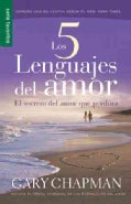 Los 5 lenguajes del amor / The Five love languages: El secreto del amor que perdura / The Secret of Love That Sur... (Paperback)