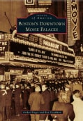 Boston's Downtown Movie Palaces (Paperback)