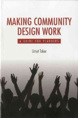 Making Community Design Work: A Guide for Planners (Paperback)