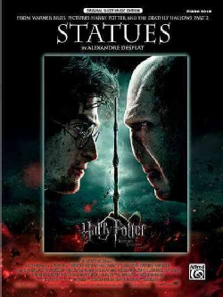 Statues (From Harry Potter and the Deathly Hallows): Piano Solo, Original Sheet Music Edition (Paperback)