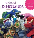 Knitted Dinosaurs: 15 Prehistoric Pals to Knit from Scratch (Paperback)