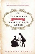 The Jane Austen Guide to Happily Ever After (Hardcover)