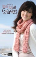Fun-to-Wear Tube Scarves (Paperback)
