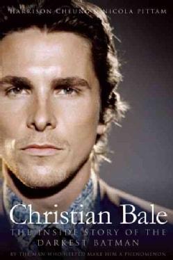 Christian Bale: The Inside Story of the Darkest Batman (Paperback)