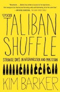 The Taliban Shuffle: Strange Days in Afghanistan and Pakistan (Paperback)