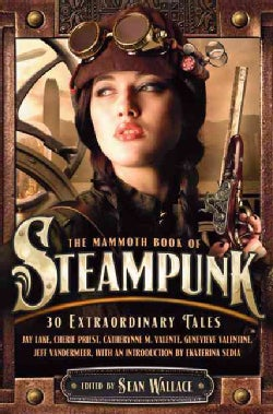 The Mammoth Book of Steampunk (Paperback)