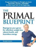 The Primal Blueprint: Reprogram Your Genes for Effortless Weight Loss, Vibrant Health, and Boundless Energy (Paperback)