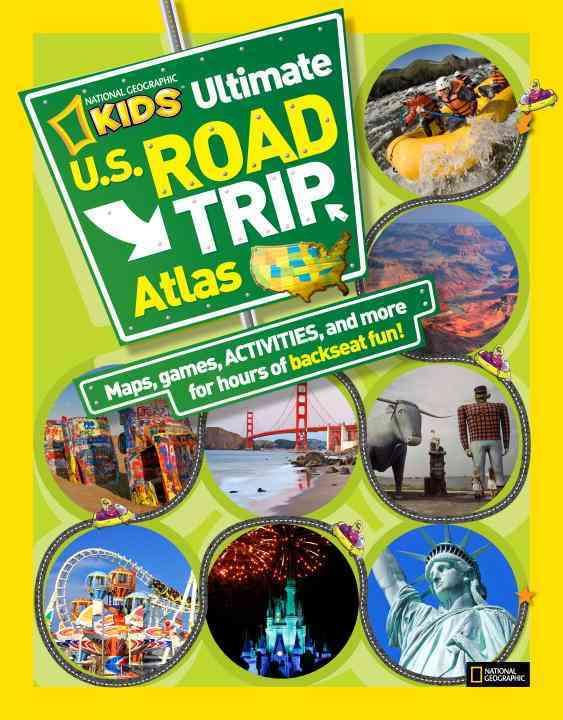 National Geographic Kids Ultimate U.S. Road Trip Atlas (Hardcover)