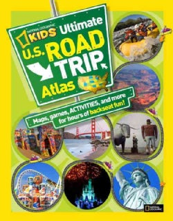 National Geographic Kids Ultimate U.S. Road Trip Atlas (Hardcover)