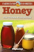 Honey: Over 75 Farm-Fresh Recipes (Paperback)