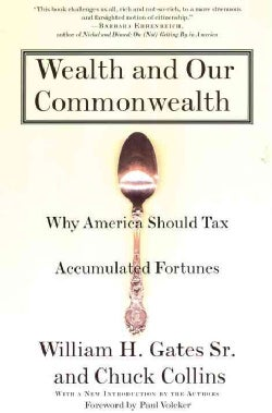 Wealth and Our Commonwealth: Why America Should Tax Accumulated Fortunes (Paperback)