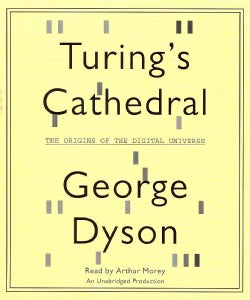 Turing's Cathedral: The Origins of the Digital Universe (CD-Audio)